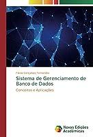 Sistema de Gerenciamento de Banco de Dados: Conceitos e Aplicações