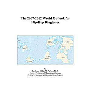 The 2007-2012 World Outlook for Hip-Hop Ringtones