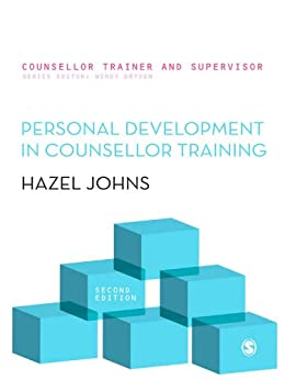 Personal Development in Counsellor Training (Counsellor Trainer & Supervisor) by [Johns, Hazel]