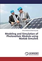 Modeling and Simulation of Photovoltaic Module using Matlab Simulink【洋書】 [並行輸入品]
