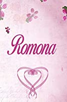 Romona: Personalized Name Notebook/Journal Gift For Women & Girls 100 Pages (Pink Floral Design) for School, Writing Poetry, Diary to Write in, Gratitude Writing, Daily Journal or a Dream Journal.