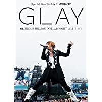 GLAY Special Live 2013 in HAKODATE GLORIOUS MILLION DOLLAR NIGHT Vol.1 LIVE DVD DAY 1~真夏の小雨篇~