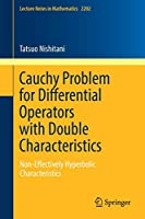 Cauchy Problem for Differential Operators with Double Characteristics: Non-Effectively Hyperbolic Characteristics (Lecture Notes in Mathematics)