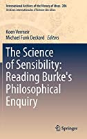 The Science of Sensibility: Reading Burke's Philosophical Enquiry (International Archives of the History of Ideas   Archives internationales d'histoire des idées)