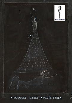 [Erben, Karel Jaromír]のA Bouquet : of Czech Folktales (English Edition)