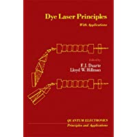 Dye Laser Principles: With Applications (Quantum Electronics--Principles and Applications) (English Edition)