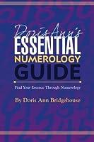 Doris Ann's Essential Numerology Guide: Find Your Essence Through Numerology