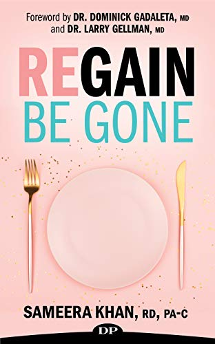 Regain Be Gone: 12 Strategies to Maintain the Body You Earned After Bariatric Surgery (English Edition)