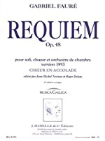 Gabriel Fauré: Requiem Op.48 (1893 Version - Musica Gallica) (Choir Part). For 混声四部合唱(SATB), 合唱