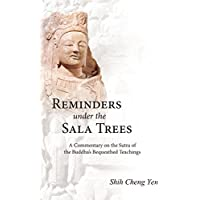 Reminders under the Sala Trees: A Commentary on the Sutra of the Buddha's Bequeathed Teachings (English Edition)