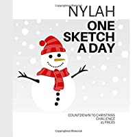 Nylah: Personalized countdown to Christmas sketchbook with name: One sketch a day for 25 days challenge