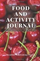 Food and Activity Journal: Hello Health, Control calories,The perfect diary for a healthy lifestyle, Plan your meals and activities Planning a diet 110 pages,(6 x 9)