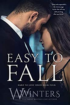 Easy to Fall (Hard to Love Book 4) by [Winters, W., Winters, Willow]