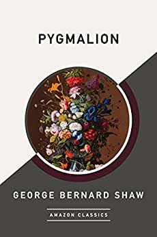Pygmalion (AmazonClassics Edition) by [Shaw, George Bernard]