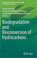 Biodegradation and Bioconversion of Hydrocarbons (Environmental Footprints and Eco-design of Products and Processes)