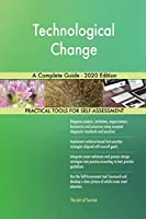 Technological Change A Complete Guide - 2020 Edition