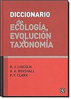 Diccionario de ecologia, evolucion y taxonomia/ Dictionary of Ecology, Evolution and Taxonomy (Ciencia y tecnologia/ Science and Technology)