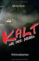 Kalt Wie Der Nebel ...