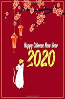 Happy Chinese New Year 2020: Notebook Journal Chinese New Year 2020 - Journal Diary New Year Gift ( Year Of The Rat )