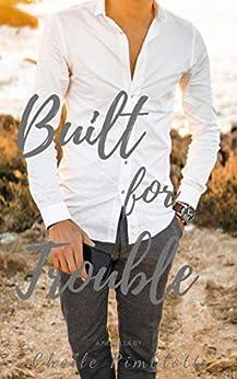 Built for Trouble (Built for Love Book 2) by [Pimblott, Chelle]