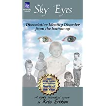 Sky Eyes: Dissociative Identity Disorder from the Bottom Up