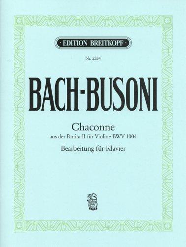 バッハ, J. S./ブゾーニ: 無伴奏ヴァイオリンのためのパルティータより「シャコンヌ」/ブライトコップ & ヘルテル社/ピアノ・ソロ用編曲