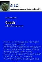 Coptic: A Learning Grammar (Sahidic) (Subsidia Et Instrumenta Linguarum Orientis (SILO))