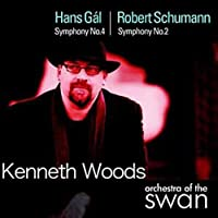 Gal: Symphony No. 4/Schumann: Symphony No. 2 by Orchestra of the Swan & Kenneth Woods (2012-04-10)