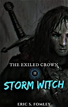 Storm Witch (The Exiled Crown Book 2) by [Fomley, Eric S.]
