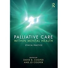 Palliative Care within Mental Health: Ethical Practice
