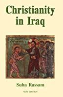 Christianity in Iraq, New Edition