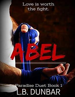 Abel: a fighter romance: Paradise Duet 1 by [Dunbar, L.B.]