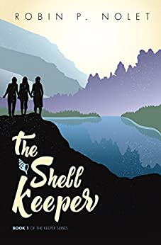 The Shell Keeper (Keeper Series Book 1) by [Nolet, Robin P.]