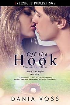 Off the Hook: When Luke Met Abbey (Windy City Nights Book 4) by [Voss, Dania]