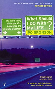 What Should I Do With My Life? by [Bronson, Po]