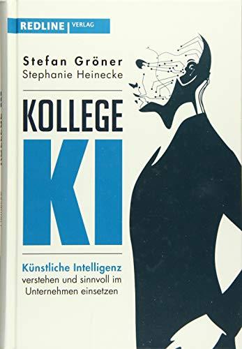 Download Kollege KI: Kuenstliche Intelligenz verstehen und sinnvoll im Unternehmen einsetzen 3868817492