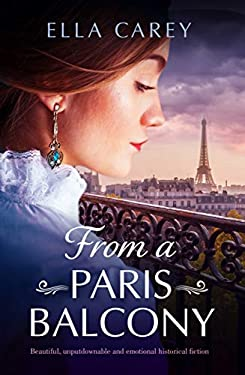From a Paris Balcony: Beautiful, unputdownable and emotional historical fiction (Secrets of Paris Book 3)