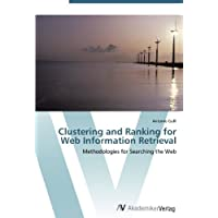 Clustering and Ranking for Web Information Retrieval: Methodologies for Searching the Web