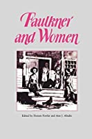 Faulkner and Women (Faulkner and Yoknapatawpha) by Unknown(1986-12-01)
