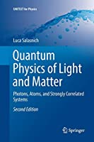 Quantum Physics of Light and Matter: Photons, Atoms, and Strongly Correlated Systems (UNITEXT for Physics)