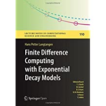 Finite Difference Computing with Exponential Decay Models (Lecture Notes in Computational Science and Engineering Book 110)