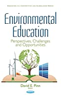 Environmental Education: Perspectives, Challenges and Opportunities (Education in a Competitive and Globalizing World)