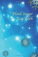 Blood Sugar Log Book. A 52 Week Daily Glucose Record Diabetes Journal Log Book.