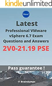Latest Professional VMware vSphere 6.7 Exam 2V0-21.19 PSE Questions and Answers: Real Preparation Guide (English Edition)