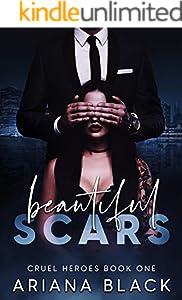 Beautiful Scars: A Dark Romance (Cruel Heroes Book 1) (English Edition)