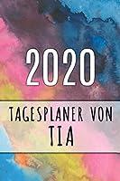 2020 Tagesplaner von Tia: Personalisierter Kalender fuer 2020 mit deinem Vornamen