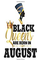 """Black Girl Magic Lined Journal: Black Queens Are Born In August Birthday Nefertiti 