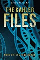 The Kahler Files #1: More or Less than Human (Volume 1) [並行輸入品]
