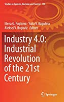 Industry 4.0: Industrial Revolution of the 21st Century (Studies in Systems, Decision and Control)