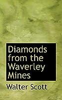 Diamonds from the Waverley Mines